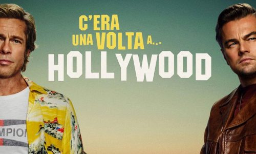 C'era una volta…a Hollywood | Recensione